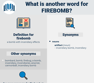 firebomb, synonym firebomb, another word for firebomb, words like firebomb, thesaurus firebomb