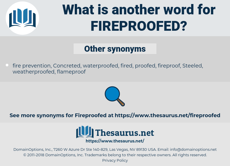 fireproofed, synonym fireproofed, another word for fireproofed, words like fireproofed, thesaurus fireproofed