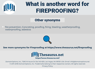fireproofing, synonym fireproofing, another word for fireproofing, words like fireproofing, thesaurus fireproofing
