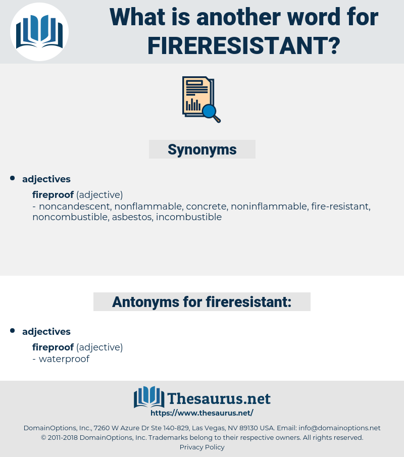 fireresistant, synonym fireresistant, another word for fireresistant, words like fireresistant, thesaurus fireresistant