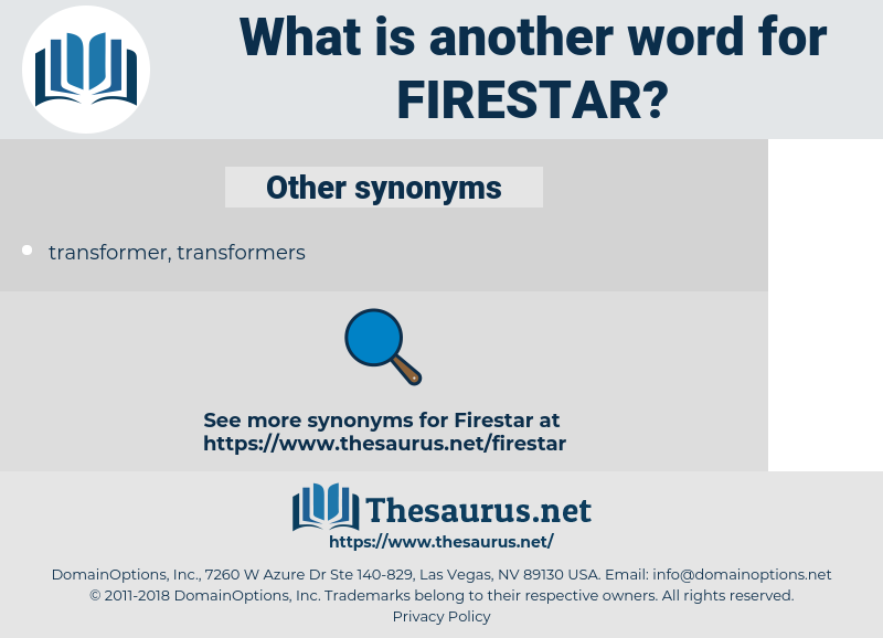 firestar, synonym firestar, another word for firestar, words like firestar, thesaurus firestar