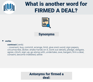 firmed a deal, synonym firmed a deal, another word for firmed a deal, words like firmed a deal, thesaurus firmed a deal