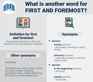 first and foremost, synonym first and foremost, another word for first and foremost, words like first and foremost, thesaurus first and foremost