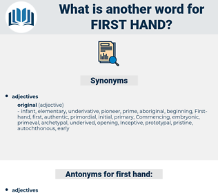 First-hand, synonym First-hand, another word for First-hand, words like First-hand, thesaurus First-hand
