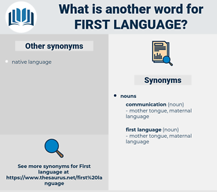 first language, synonym first language, another word for first language, words like first language, thesaurus first language