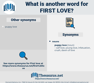 first love, synonym first love, another word for first love, words like first love, thesaurus first love
