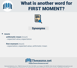 first moment, synonym first moment, another word for first moment, words like first moment, thesaurus first moment