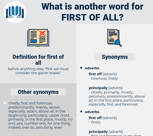 first of all, synonym first of all, another word for first of all, words like first of all, thesaurus first of all