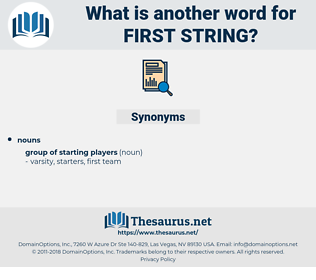 first-string, synonym first-string, another word for first-string, words like first-string, thesaurus first-string