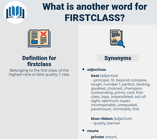 firstclass, synonym firstclass, another word for firstclass, words like firstclass, thesaurus firstclass