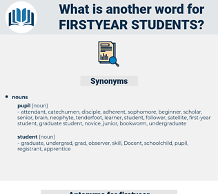 firstyear students, synonym firstyear students, another word for firstyear students, words like firstyear students, thesaurus firstyear students