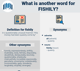 fishily, synonym fishily, another word for fishily, words like fishily, thesaurus fishily