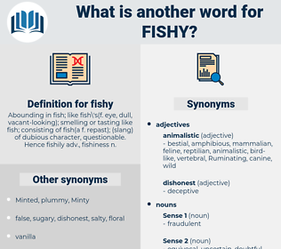 fishy, synonym fishy, another word for fishy, words like fishy, thesaurus fishy