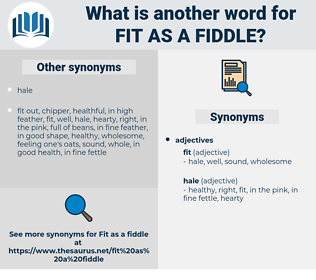 fit as a fiddle, synonym fit as a fiddle, another word for fit as a fiddle, words like fit as a fiddle, thesaurus fit as a fiddle