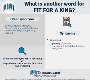 fit for a king, synonym fit for a king, another word for fit for a king, words like fit for a king, thesaurus fit for a king