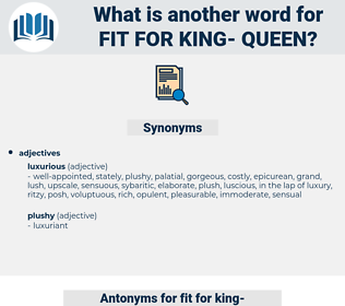 fit for king- queen, synonym fit for king- queen, another word for fit for king- queen, words like fit for king- queen, thesaurus fit for king- queen