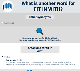 fit in with, synonym fit in with, another word for fit in with, words like fit in with, thesaurus fit in with