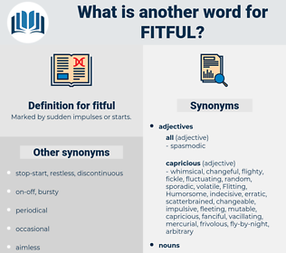 fitful, synonym fitful, another word for fitful, words like fitful, thesaurus fitful