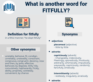 fitfully, synonym fitfully, another word for fitfully, words like fitfully, thesaurus fitfully