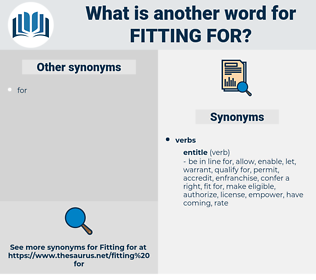 fitting for, synonym fitting for, another word for fitting for, words like fitting for, thesaurus fitting for