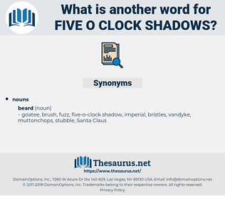 five-o-clock shadows, synonym five-o-clock shadows, another word for five-o-clock shadows, words like five-o-clock shadows, thesaurus five-o-clock shadows