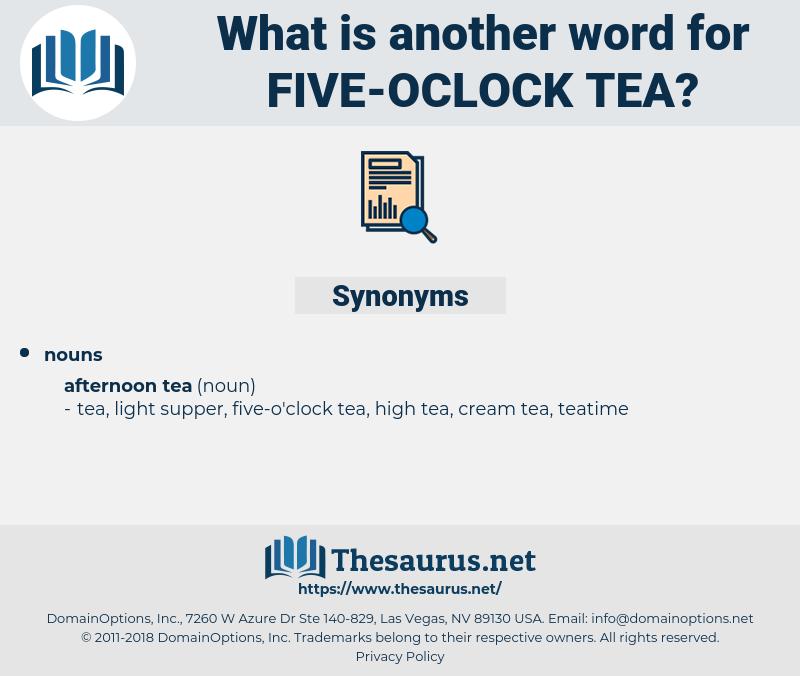 five-oclock tea, synonym five-oclock tea, another word for five-oclock tea, words like five-oclock tea, thesaurus five-oclock tea