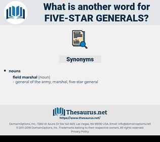 five-star generals, synonym five-star generals, another word for five-star generals, words like five-star generals, thesaurus five-star generals