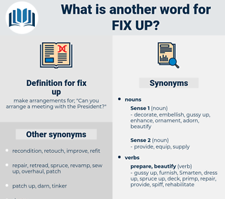 fix up, synonym fix up, another word for fix up, words like fix up, thesaurus fix up