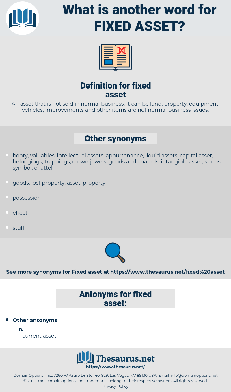 fixed asset, synonym fixed asset, another word for fixed asset, words like fixed asset, thesaurus fixed asset