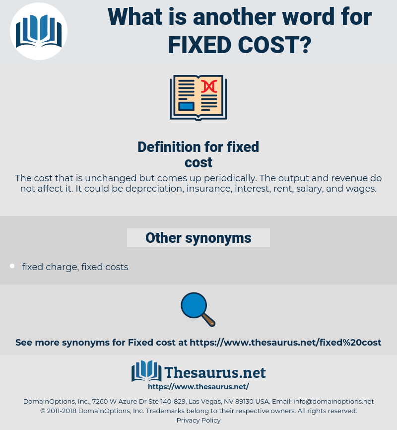 fixed cost, synonym fixed cost, another word for fixed cost, words like fixed cost, thesaurus fixed cost
