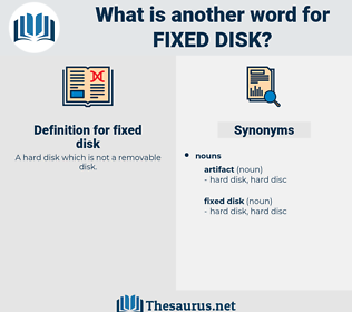 fixed disk, synonym fixed disk, another word for fixed disk, words like fixed disk, thesaurus fixed disk