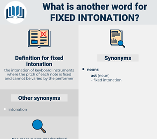 fixed intonation, synonym fixed intonation, another word for fixed intonation, words like fixed intonation, thesaurus fixed intonation
