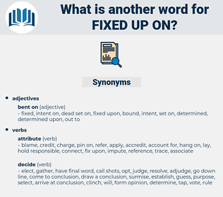 fixed up on, synonym fixed up on, another word for fixed up on, words like fixed up on, thesaurus fixed up on