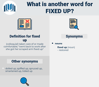 fixed up, synonym fixed up, another word for fixed up, words like fixed up, thesaurus fixed up