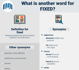 fixed, synonym fixed, another word for fixed, words like fixed, thesaurus fixed