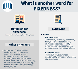 fixedness, synonym fixedness, another word for fixedness, words like fixedness, thesaurus fixedness