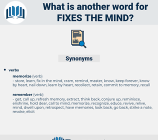 fixes the mind, synonym fixes the mind, another word for fixes the mind, words like fixes the mind, thesaurus fixes the mind