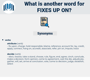 fixes up on, synonym fixes up on, another word for fixes up on, words like fixes up on, thesaurus fixes up on