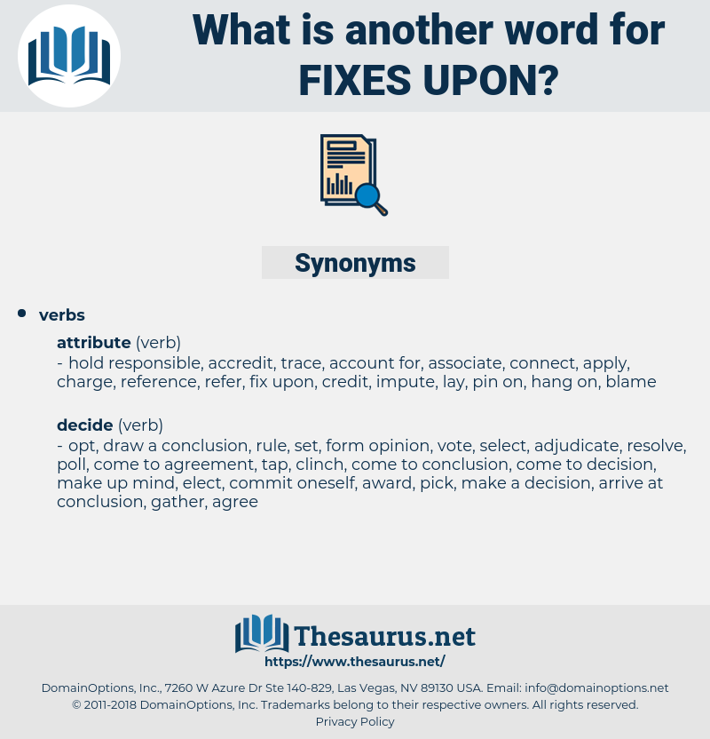 fixes upon, synonym fixes upon, another word for fixes upon, words like fixes upon, thesaurus fixes upon