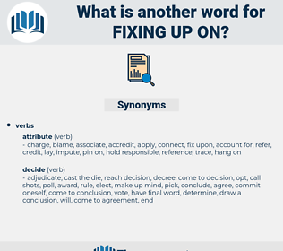 fixing up on, synonym fixing up on, another word for fixing up on, words like fixing up on, thesaurus fixing up on