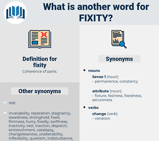 fixity, synonym fixity, another word for fixity, words like fixity, thesaurus fixity