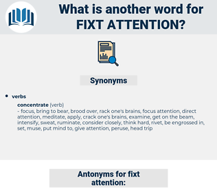 fixt attention, synonym fixt attention, another word for fixt attention, words like fixt attention, thesaurus fixt attention