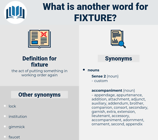 fixture, synonym fixture, another word for fixture, words like fixture, thesaurus fixture