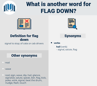 flag down, synonym flag down, another word for flag down, words like flag down, thesaurus flag down