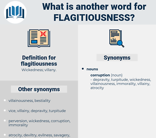 flagitiousness, synonym flagitiousness, another word for flagitiousness, words like flagitiousness, thesaurus flagitiousness