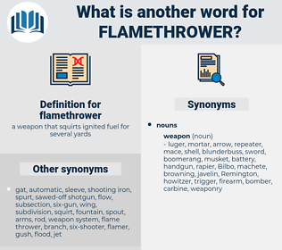 flamethrower, synonym flamethrower, another word for flamethrower, words like flamethrower, thesaurus flamethrower