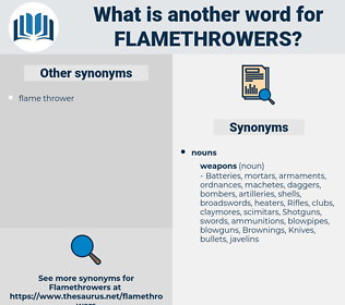 flamethrowers, synonym flamethrowers, another word for flamethrowers, words like flamethrowers, thesaurus flamethrowers