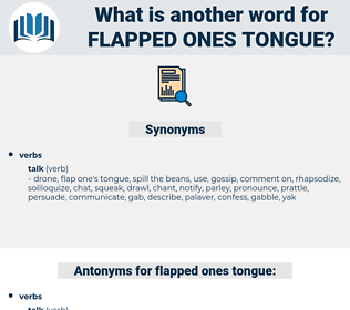 flapped ones tongue, synonym flapped ones tongue, another word for flapped ones tongue, words like flapped ones tongue, thesaurus flapped ones tongue