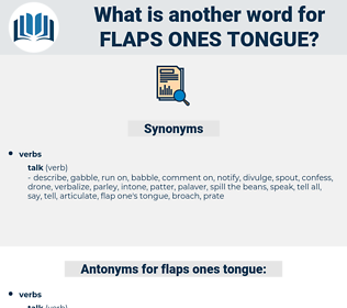 flaps ones tongue, synonym flaps ones tongue, another word for flaps ones tongue, words like flaps ones tongue, thesaurus flaps ones tongue