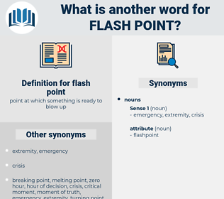 flash point, synonym flash point, another word for flash point, words like flash point, thesaurus flash point